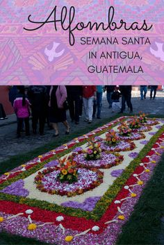 Alfombras: Semana Santa in Antigua, Guatemala. The dyed sawdust carpets of Antigua's Holy Week.
