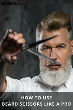How to Use Beard Scissors Like a Pro From Beardoholic.com