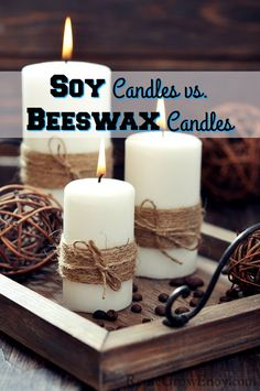 Wondering what is the best candle to go with? Check out which is the best in this post on Soy Candles vs. Beeswax Candles.