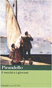 Luigi Pirandello - I Vecchi e i Giovani