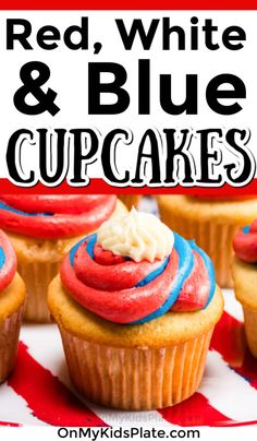 Red White and Blue Cupcakes are perfect for Memorial Day Fourth of July and Labor Day. Make them for your patriotic party or backyard BBQ. Kid Desserts, Healthy Dessert Recipes, Cupcake Recipes, Delicious Desserts, Yummy Food, Fun Food, Breakfast Recipes, Frosting Colors, Frosting Tips