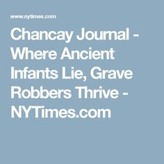 Chancay Journal - Where Ancient Infants Lie, Grave Robbers Thrive - NYTimes.com