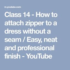 Class 14 - How to attach zipper to a dress without a seam / Easy, neat and professional finish - YouTube
