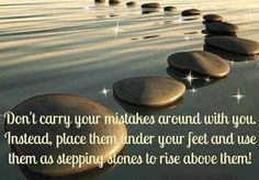 don't carry your mistakes around with you...