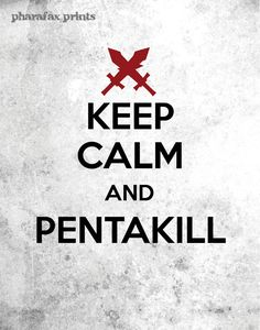 League of Legends Print Keep Calm and Pentakill by pharafax, $12.00