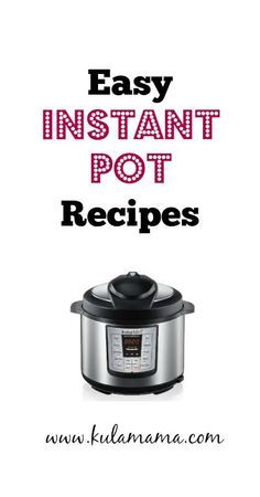 Easy Instant Pot Recipes from www.kulamama.com.  This is a great list of healthy, mostly paleo recipes that can be made in a pressure cooker quickly.  #instantpot #pressurecookerrecipes