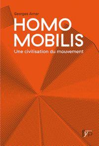 Georges Amar - Homo mobilis - Une civilisation du mouvement. - Agrandir l'image