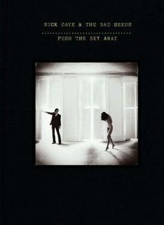 Push the Sky Away ~ Nick Cave & the Bad Seeds, http://www.amazon.com/dp/B00AFOS6QG/ref=cm_sw_r_pi_dp_5TSjrb0WDTK3P