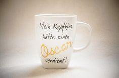 """Typo Tasse Spruch """"Meine Kopfkino hätte einen Oscar verdient"""" // mug with print, cinema in your head via DaWanda.com"""