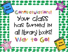 Great end-of-year sign to post outside each classroom door for classes that have turned in all library books. Thank you Library Goddess!