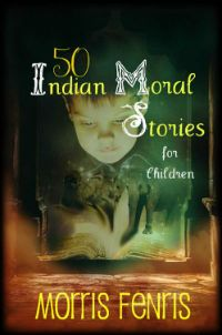 Kindle FREE Day: Feb 16      ~~ 50 Indian Moral Stories for Children ~~ The 50 stories in the book have been around since the dawn of human civilization. These moral stories for kids were passed from generation to generation in an oral tradition that spanned thousands of years.