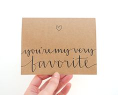 You're My Very Favorite . Romantic Greeting Card with Handwritten Calligraphy . Recycled Brown Kraft . Single. $8.00, via Etsy.