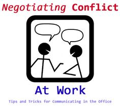 Negotiating at Work: learn how to handle conflict and communicate effectively at the office.  Printable worksheets, tips and exercises.