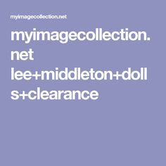 myimagecollection.net lee+middleton+dolls+clearance