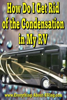 Here is our answer to: How Do I Get Rid of the Condensation in My RV? http://www.mantecatrailer.com/