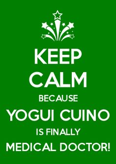KEEP CALM BECAUSE YOGUI CUINO IS FINALLY MEDICAL DOCTOR!