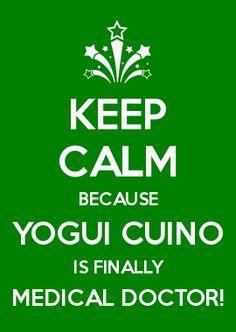 KEEP CALM BECAUSE YOGUI CUINO IS FINALLY MEDICAL DOCTOR!