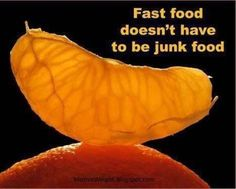 So true!  Fruit is fast food.. and REAL food too!