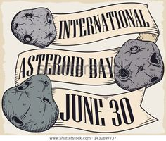 Retro design with scroll, asteroids and greeting ribbons in hand drawn style to celebrate International Asteroid Day in June June 30, Retro Design, Ribbons, Hand Drawn, How To Draw Hands, Royalty Free Stock Photos, Day, Illustration, Style