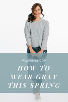 How to wear gray this spring. Style Tips: Two of my favorite trends rolled up into one fun fashion post. Spring Fashion Trends, Spring Style, Distressed Denim, Spring Outfits, Cool Style, Mom, Gray, Tips, How To Wear
