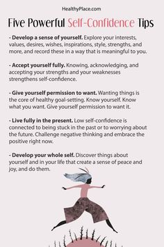 """Click to read the complete article. """"Self-confidence tips powerful ways to impact your thoughts about yourself and actions you take (or don't take) because of how you regard yourself exist because self-confidence isn't passive."""" www.HealthyPlace.com"""