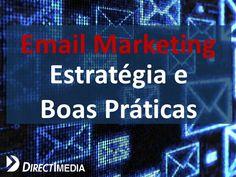 Estratégia e Boas Práticas em Email Marketing