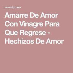 Amarre De Amor Con Vinagre Para Que Regrese - Hechizos De Amor