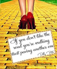If you don't like the road your walking on... quote road path inspiration begin new dolly parton again