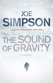 The Sound of Gravity - Joe Simpson Best one yet, superbly written
