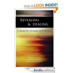 Revealing & Healing: 3 Women's Stories of Survival   -- Awesome book by three beautiful women