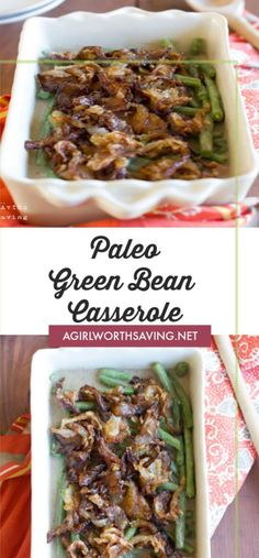 This homemade paleo green bean casserole is better than any store bought version. Made entirely from scratch, every part is seasoned to perfection and it makes the perfect Thanksgiving side dish. Best Paleo Recipes, Primal Recipes, Real Food Recipes, Free Recipes, Easy Recipes, Dessert Recipes, Paleo Green Beans, The Best Green Beans, Thanksgiving Side Dishes