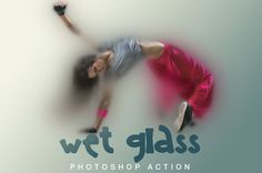 WET glass Photoshop Action by Ruslan Zelensky on Creative Market
