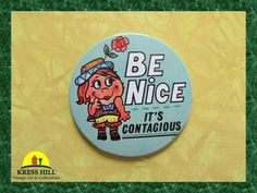 Be Nice It's Contagious Vintage Pinback Button by KressHillVintage, $10.50