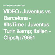 VIDEO › Juventus vs Barcelona - #ItsTime : Juventus Turin & Italien - Clips#p79661