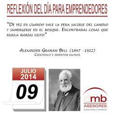 Reflexiones para Emprendedores 09/07/2014                http://es.wikipedia.org/wiki/Alexander_Graham_Bell        #Emprendedores #Emprendedurismo #Entrepreneurship #Frases #Citas #Reflexiones