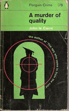 """Penguin book cover - """"A Murder of Quality,"""" by John le Carre. A brilliant & clever tale crafted by a genius."""
