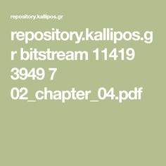 repository.kallipos.gr bitstream 11419 3949 7 02_chapter_04.pdf