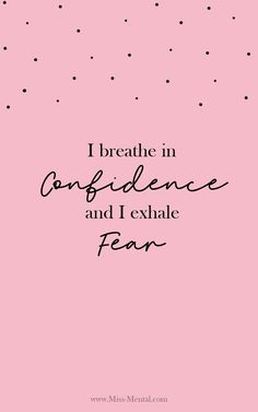 positive affirmation for mental health free printable cards I breathe in confidence and I exhale fear positive affirmations. personal development quote for women. Vie Positive, Affirmations Positives, Positive Affirmations Quotes, Self Love Affirmations, Positive Quotes For Life, Life Quotes, Fear Quotes, Vision Quotes, Fearless Quotes