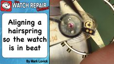 How To Align The Hairspring to set the watch in beat. Clock Work, Watch Service, Casket, Curiosity, Chandeliers, Clocks, Beats, Lamps, Study