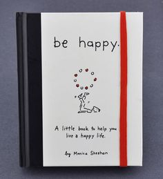 "In this beautiful, little 4"" x 5"" volume, Be Happy pairs simple truths with charming, illustrations in an irresistible pocket size package that's all wrapped up with a red elastic closure."