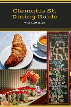 There are many restaurants to satisfy many tastes along Clematis Street in downtown West Palm Beach.