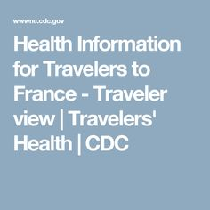 Health Information for Travelers to France - Traveler view | Travelers' Health | CDC