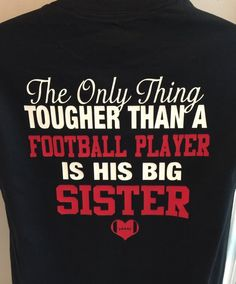 football sister shirt the only thing tougher than a football player is his big sister new personalized with your number camisa irmã de futebol a única coisa mais difícil do que a da KACExpress Basketball Mom Shirts, Cheer Shirts, Sports Shirts, Bling Shirts, Softball Pics, Vinyl Shirts, Football Signs, Football Players, Football Season