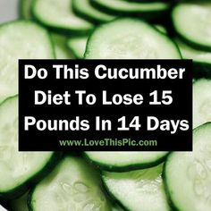 Do This Cucumber Diet To Lose 15 Pounds In 14 Days food body diet health cucumbers healthy living dieting good to know viral viral right now viral posts