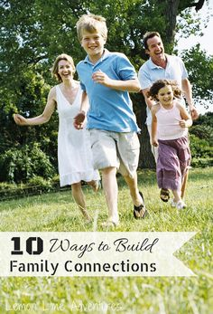 Top 10 Ways to Build Family Connections | Encouragement and Inspiration to PUT MY FAMILY FIRST