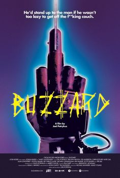 Buzzard (2014, Joel Potrykus) Marty is a caustic, small-time con artist drifting from one scam to the next. When his latest ruse goes awry, mounting paranoia forces him from his lousy small town temp job to the desolate streets of Detroit with nothing more than a pocket full of bogus checks, a dangerously altered Nintendo® Power Glove, and a bad temper. Albert Camus meets Freddy Krueger in BUZZARD, a hellish and hilarious riff on the struggles of the American working class.