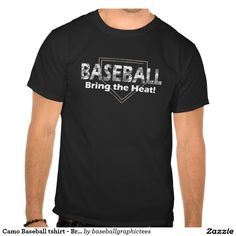 Camo Baseball tshirt - Bring the Heat!