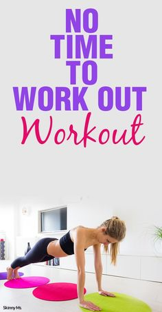 Even with little time on your hands, you can still get that important workout in with the Skinny Ms. No Time to Work Out Workout!