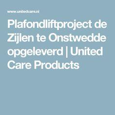Plafondliftproject de Zijlen te Onstwedde opgeleverd   United Care Products