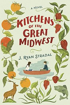 Kitchens of the Great Midwest: A Novel by J. Ryan Stradal http://www.amazon.com/dp/B00OZ0TO80/ref=cm_sw_r_pi_dp_JQCLvb1MZNPQK